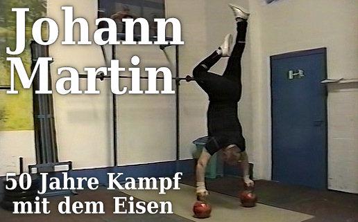 Johann Martin - 50 Jahre Kampf mit dem Eisen